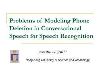 Problems of Modeling Phone Deletion in Conversational Speech for Speech Recognition