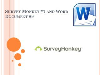 Survey Monkey #1 and Word Document #9