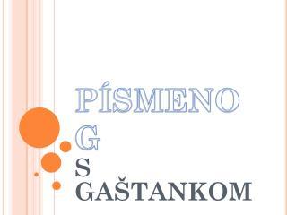 PÍSMENO G
