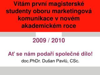 Ať se nám podaří společné dílo! doc.PhDr. Dušan Pavlů, CSc.