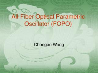 All-Fiber Optical Parametric Oscillator (FOPO)