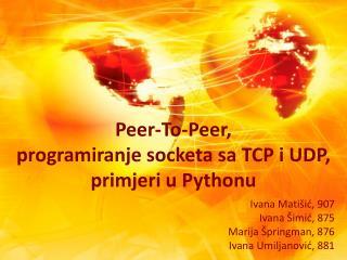 Peer-To-Peer, programiranje socketa sa TCP i UDP, primjeri u Pythonu