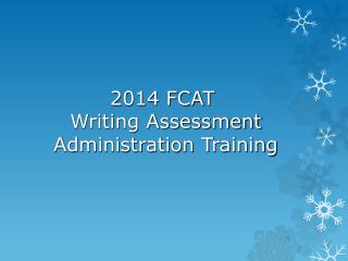 2014 FCAT   Writing Assessment  Administration Training