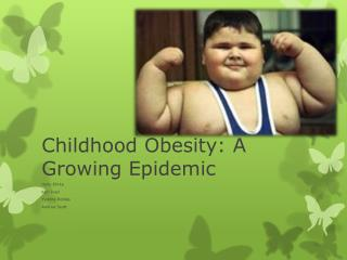 Childhood Obesity: A Growing Epidemic