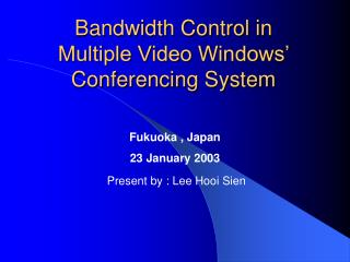 Bandwidth Control in  Multiple Video Windows' Conferencing System