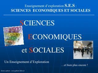 Enseignement d'exploration  S.E.S  : SCIENCES  ECONOMIQUES ET SOCIALES