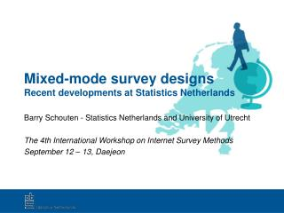 Mixed-mode survey designs Recent developments at Statistics Netherlands