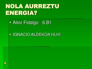 NOLA AURREZTU ENERGIA?
