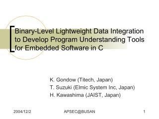 K. Gondow (Titech, Japan) T. Suzuki (Elmic System Inc, Japan) H. Kawashima (JAIST, Japan)