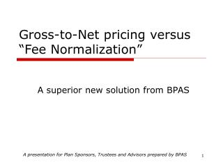 "Gross-to-Net pricing versus ""Fee Normalization"""