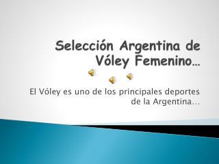 Selección Argentina de Vóley Femenino…