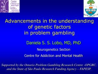 Advancements in the understanding of genetic factors  in problem gambling
