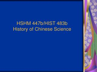 HSHM 447b/HIST 483b History of Chinese Science