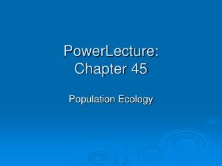 PowerLecture: Chapter 45