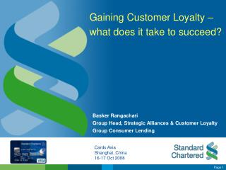 Gaining Customer Loyalty �  what does it take to succeed?
