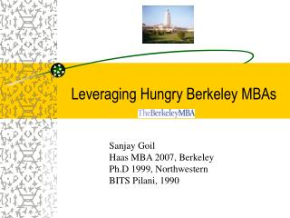 Leveraging Hungry Berkeley MBAs