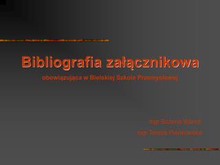 Bibliografia załącznikowa obowiązująca w Bielskiej Szkole Przemysłowej mgr Bożena  Wanot