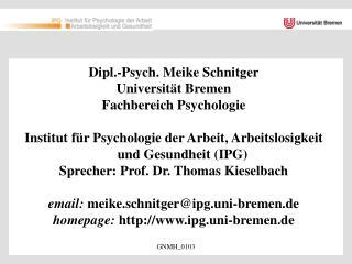 Dipl.-Psych. Meike Schnitger Universität Bremen Fachbereich Psychologie
