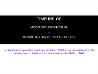 TIMELINE  OF MODERNIST ARCHITECTURE + DESIGNS BY LEON KRÜGER ARCHITECTS