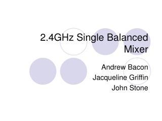 2.4GHz Single Balanced Mixer
