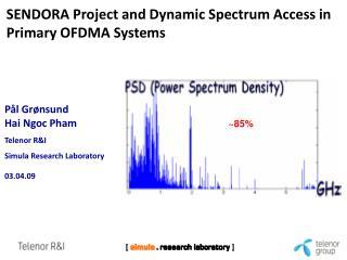 P�l Gr�nsund Hai Ngoc Pham Telenor R&I Simula Research Laboratory 03.04.09