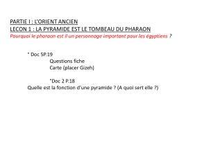 PARTIE I: L'ORIENT ANCIEN LECON 1: LA PYRAMIDE EST LE TOMBEAU DU PHARAON
