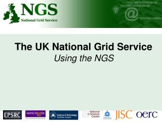 The UK National Grid Service Using the NGS