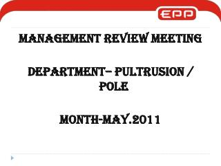 MANAGEMENT REVIEW MEETING DEPARTMENT– PULTRUSION / pole MONTH-MAY.2011