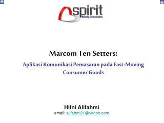 Marcom Ten Setters: Aplikasi Komunikasi Pemasaran pada Fast-Moving Consumer Goods