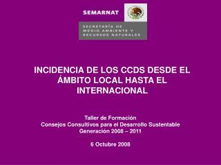 Taller de Formación Consejos Consultivos para el Desarrollo Sustentable Generación 2008 – 2011