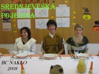 SREDNJEVEŠKA POJEDINA BC NAKLO      2008