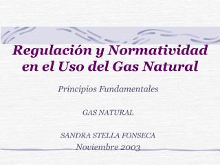 Regulación y Normatividad en el Uso del Gas Natural