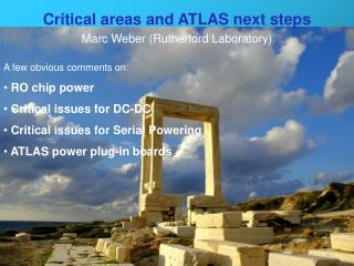 Critical areas and ATLAS next steps Marc Weber (Rutherford Laboratory)