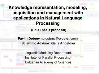 Pavlin Dobrev p.dobrevprosyst  Scientific Advisor: Galia Angelova  Linguistic Modeling Department,  Institute for Parall