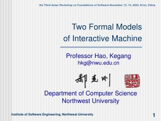 Two Formal Models  of Interactive Machine