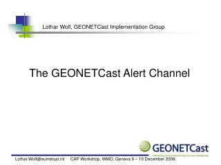 Lothar Wolf, GEONETCast Implementation Group