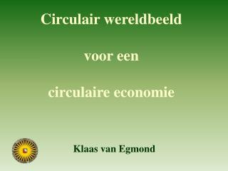 Circulair wereldbeeld voor een  circulaire economie