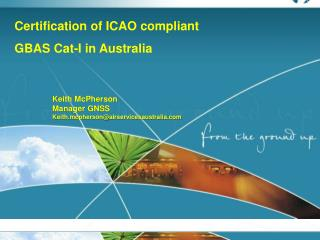 Keith McPherson Manager GNSS Keith.mcpherson@airservicesaustralia