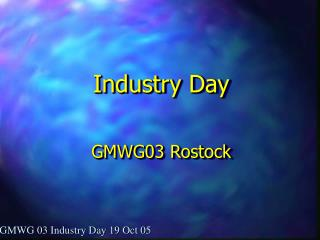 Industry Day GMWG03 Rostock