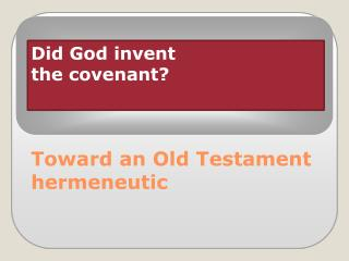 Did God invent  the covenant?