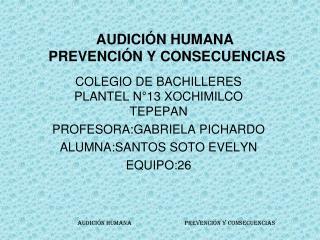 AUDICIÓN HUMANA   PREVENCIÓN Y CONSECUENCIAS
