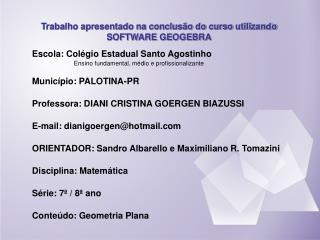 Escola: Colégio Estadual Santo Agostinho Ensino fundamental, médio e profissionalizante