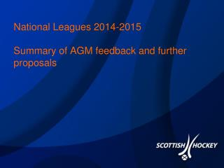 National Leagues 2014-2015 Summary of AGM feedback and further proposals