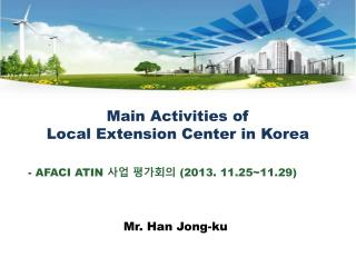 Main Activities of  Local Extension Center in Korea