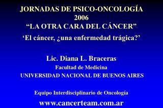 """JORNADAS DE PSICO-ONCOLOGÍA  2006 """"LA OTRA CARA DEL CÁNCER"""""""