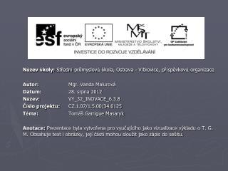 N á zev  š koly:  Středn í  průmyslov á š kola, Ostrava - V í tkovice, př í spěvkov á  organizace