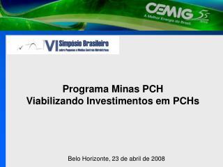 Programa Minas PCH Viabilizando Investimentos em PCHs