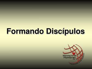 Formando Discípulos