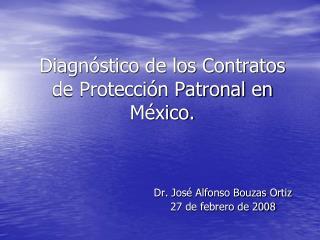 Diagn stico de los Contratos de Protecci n Patronal en M xico.