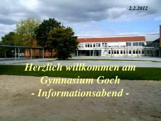 Herzlich willkommen am  Gymnasium Goch - Informationsabend -